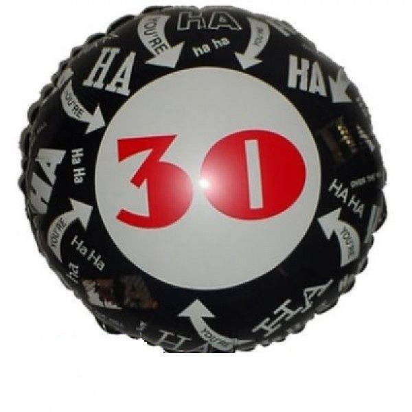 Ha Ha ...you`re 30 Folienballon - 45cm
